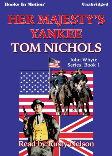 9781614531739: Her Majesty's Yankee by Tom Nichols, (John Whyte Series, Book 1) from Books In Motion.com
