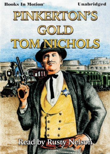 9781614531814: Pinkerton's Gold by Tom Nichols (John Whyte Series, Book 4) from Books In Motion.com