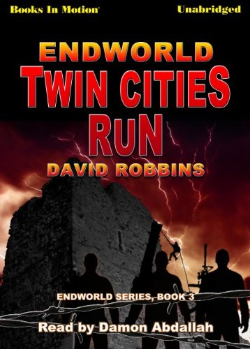 9781614532347: Twin Cities Run by David Robbins, (Endworld Series, Book 3) from Books In Motion.com