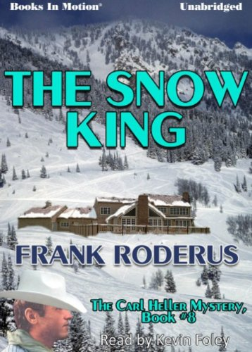 9781614533337: The Snow King by Frank Roderus (The Carl Heller Series, Book 8) from Books In Motion.com