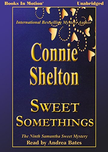 9781614537076: Sweet Somethings by Connie Shelton (Samantha Sweet Series, Book 9) from Books In Motion.com