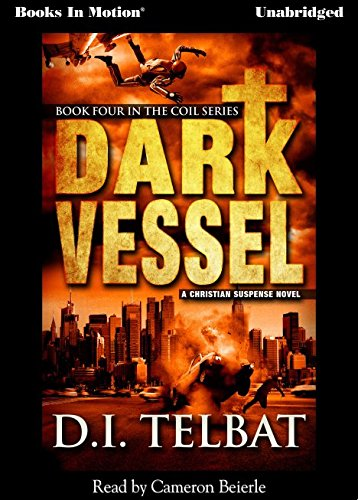 9781614537571: Dark Vessel by D.I. Telbat (COIL Series, Book 4) from Books In Motion.com