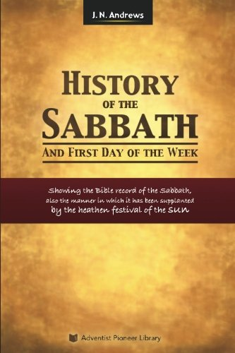 9781614550174: History of the Sabbath and First Day of the Week