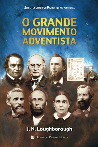 9781614550204: O Grande Movimento Adventista: Seu surgimento e progresso (Portuguese Edition)