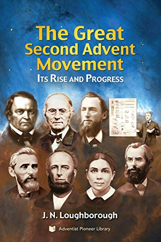 The Great Second Advent Movement: Its Rise: Loughborough, J N