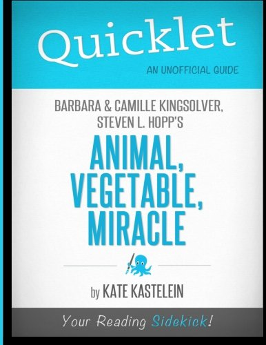 9781614641193: Quicklet - Animal, Vegetable, Miracle: Barbara Kingsolver, Camille Kingsolver, and Steven Hopp's