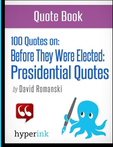 9781614641414: Before They Were Elected: Presidential Quotes