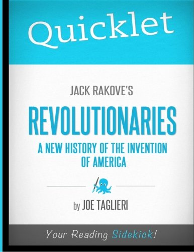 9781614641551: Quicklet - Jack Rakove's Revolutionaries: A New History of the Invention of America