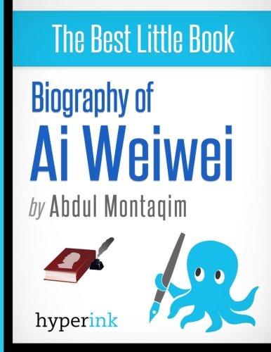 9781614641926: Biography of Ai Weiwei