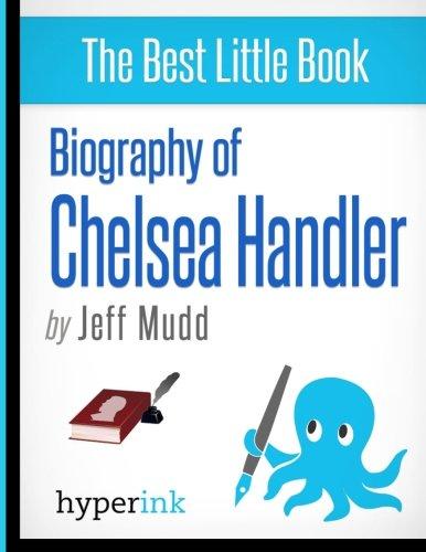 Biography of Chelsea Handler: Mudd, Jeff