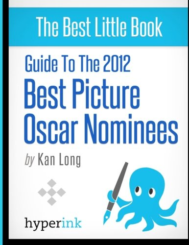 9781614642046: Guide to the 2012 Best Picture Oscar Nominees