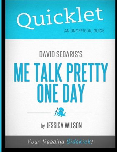 Quicklet - David Sedaris's Me Talk Pretty One Day: Wilson, Jessica