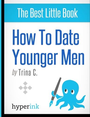 9781614642367: How to Date Younger Men