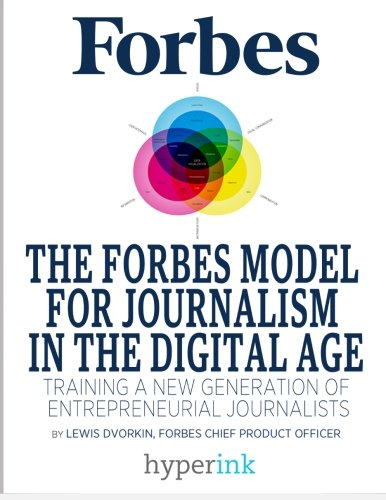 9781614644767: The Forbes Model For Journalism In The Digital Age: Training A New Generation Of Entrepreneurial Journalists
