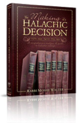 9781614650898: The Making of a Halachic Decision: A Comprehensive Analysis & Guide to Halachic Rulings