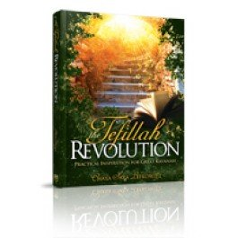 Tefillah Revolution: Practical Inspiration for Great Kavanah: Chaya Sara Lefkowitz