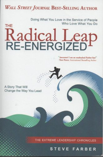 9781614660132: The Radical Leap Re-energized (The Extreme Leadership Chronicles)