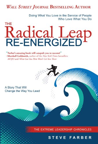 9781614660149: The Radical Leap Re-Energized: Doing What You Love in the Service of People Who Love What You Do