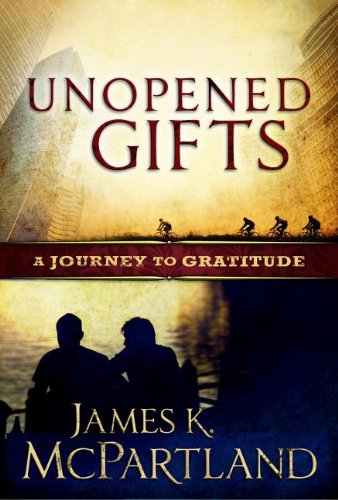 9781614660392: Unopened Gifts: A Journey to Gratitude