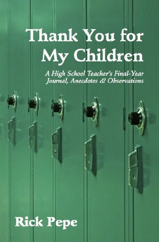 9781614680437: Thank You for My Children: A High School Teacher's Final-Year Journal, Anecdotes & Observations