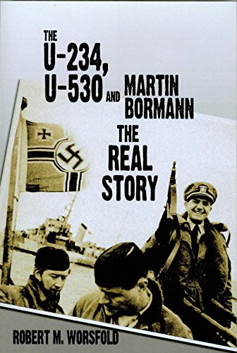 9781614681649: The U-234, U-530 and Martin Bormann: The Real Story