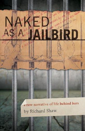 9781614681861: Naked as a Jailbird: A Raw Narrative of Life Behind Bars