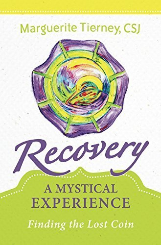 Recovery: A Mystical Experience: Marguerite Tierney, CSJ