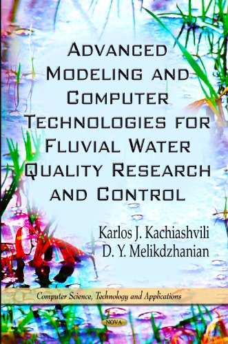 9781614700180: Advanced Modeling & Computer Technologies for Fluvial Water Quality Research & Control (Computer Science, Technology and Applications)