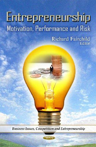9781614701484: Entrepreneurship: Motivation, Performance, and Risk (Business Issues, Competition and Entrepreneurship)