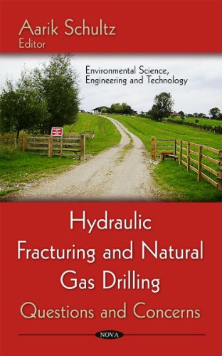 Hydraulic Fracturing and Natural Gas Drilling: Questions: Aarik Schultz