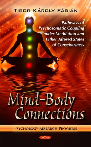 Mind-Body Connections: Pathways of Psychosomatic Coupling Under Meditation and Other Altered States...