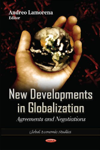 New Developments in Globalization: Agreements and Negotiations