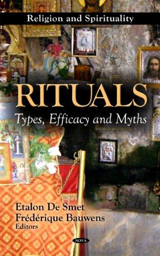Rituals: Types, Efficacy and Myths: De Smet, Etalon (Editor)/ Bauwens, Frederique (Editor)