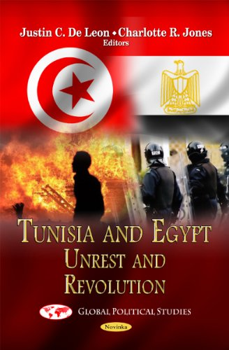 Tunisia and Egypt: Unrest and Revolution: Justin C. De Leon