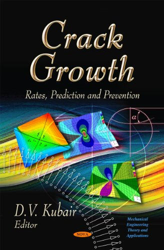 9781614707998: Crack Growth: Rates, Prediction, and Prevention (Mechanical Engineering Theory and Applications)