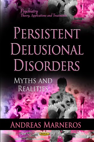 Persistent Delusional Disorders: Myths Realities (Hardback): Andreas Marneros