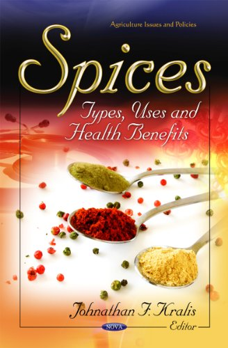 9781614708209: Spices: Types, Uses and Health Benefits (Agriculture Issues and Policies)