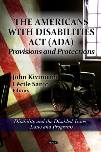 The Americans with Disabilities ACT (ADA: Provisions and Protections (Disability and the ...