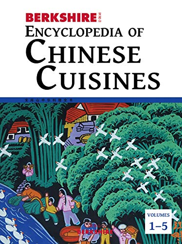 9781614729020: Berkshire Encyclopedia of Chinese Cuisines, 5 Volume Set
