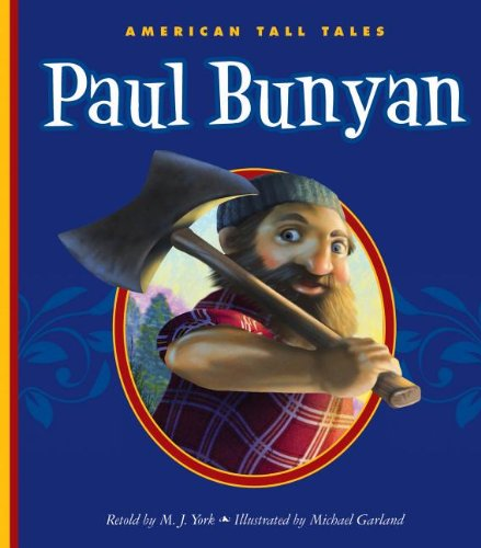 Paul Bunyan (American Tall Tales): York, M. J.