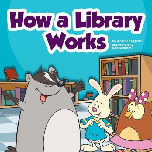 How a Library Works (Library Skills): StJohn, Amanda