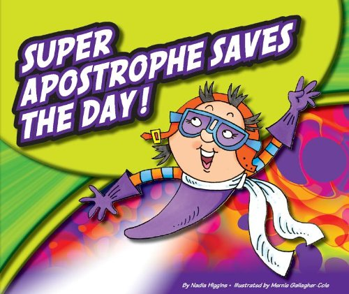 Super Apostrophe Saves the Day! (Punctuationbooks): Higgins, Nadia