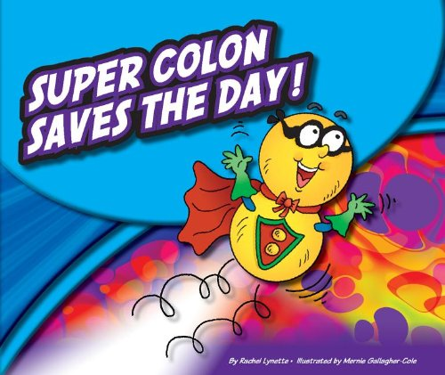 9781614732662: Super Colon Saves the Day! (Super Punctuation Heroes)