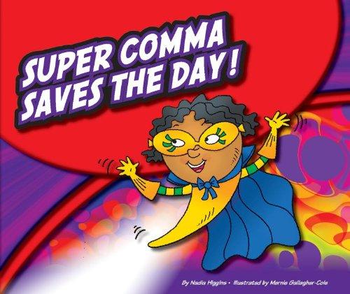 Super Comma Saves the Day! (Hardback): Nadia Higgins