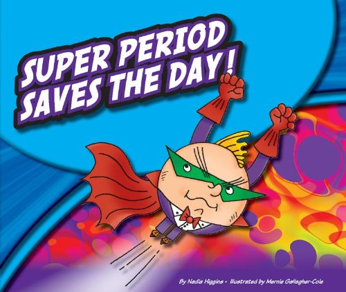9781614732709: Super Period Saves the Day! (Super Punctuation Heroes)