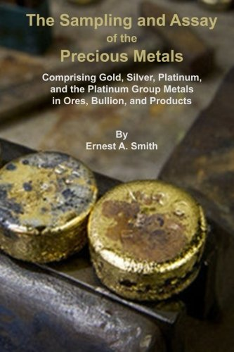 9781614740360: The Sampling and Assay of the Precious Metals