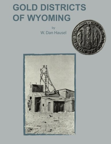 Gold Districts of Wyoming: W. Dan Hausel