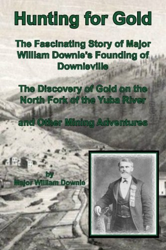 Hunting for Gold: Downie, Major William