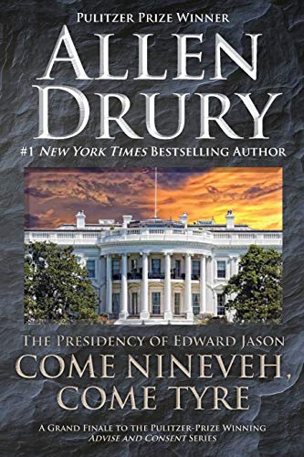 9781614752073: Come Nineveh, Come Tyre: The Presidency of Edward M. Jason (Advise and Consent)