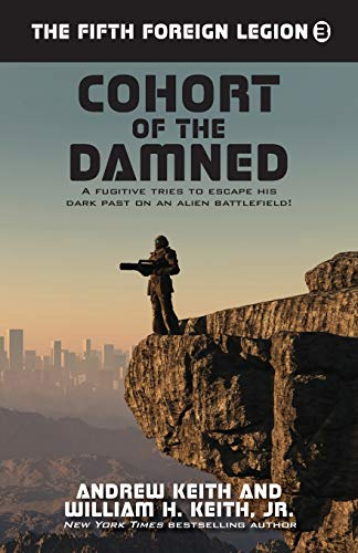 9781614754008: Cohort of the Damned (The Fifth Foreign Legion) (Volume 3)